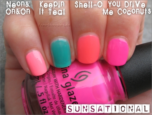 China Glaze Sunsation Swatch von  Neon & On & On, Keepin It Teal, Shell-O und You Drive Me Coconuts