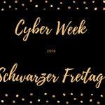 Angebote zur Cyber Week und Schwarzer Freitag 2016